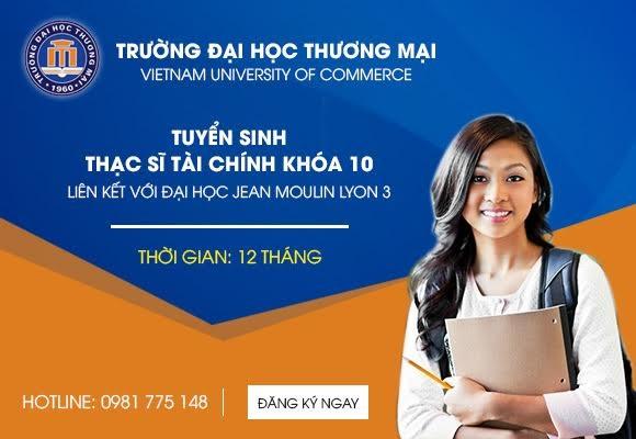 Học Thạc sĩ Tài chính trong nước chỉ 12 tháng - nhận bằng quốc tế tại Đại học Thương mại - 2