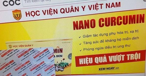 Nội dung quảng cáo về thực phẩm chức năng NANOCURCUMIN - TAM THẤT – XẠ ĐEN có khả năng phòng ngừa điều trị ung thư.