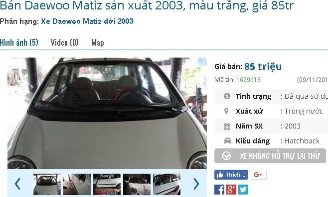Thêm một chiếc Daewoo Matiz được rao bán, đời 2003 thấp hơn một chút. Xe đeo biển TP.HCM, được quảng cáo là máy mạnh, chạy êm, điều hòa tốt. Xe được rao bán giá 85 triệu đồng.