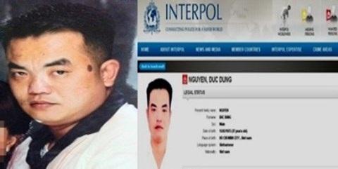 Nguyễn Đức Dũng là quyết định truy nã do Interpol phát ra theo đề nghị của CQĐT Việt Nam