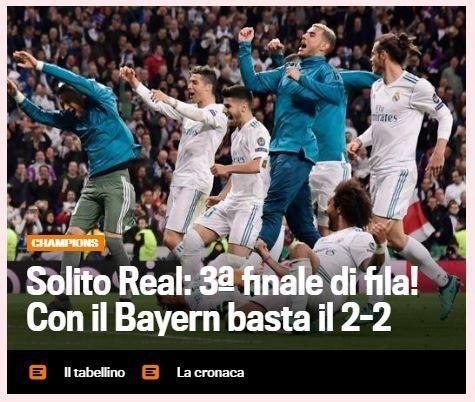 Nhật báo La Gazzetta Dello Sport (Italia) cũng có dòng tít: Luôn là Real Madrid. Họ đã lọt vào trận chung kết Champions League lần thứ 3 liên tiếp