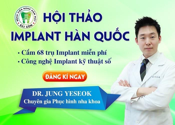 68 người sẽ được cắm Implant miễn phí trong hội thảo Implant Hàn Quốc - 1