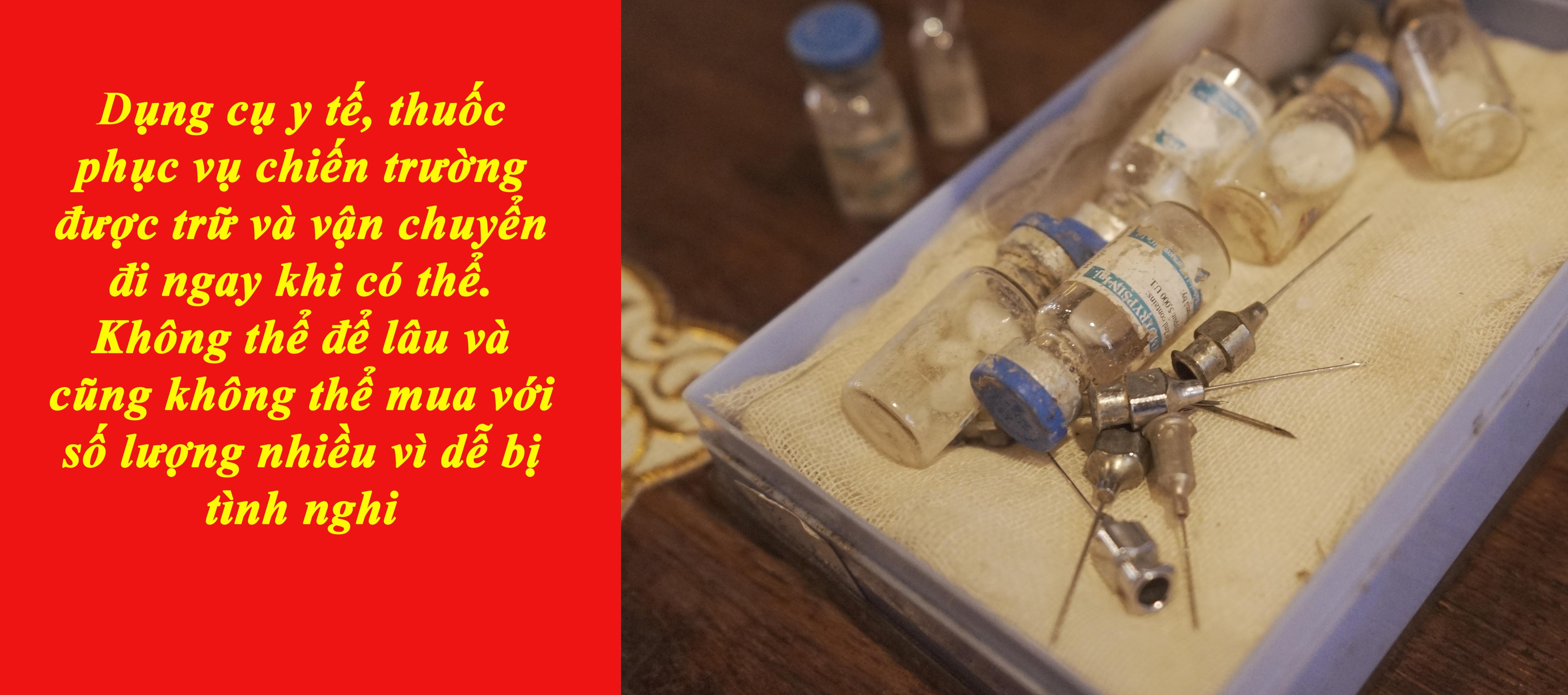 Dụng cụ y tế, thuốc phục vụ chiến trường được trữ và vận chuyển đi ngay khi có thể. Không thể để lâu và cũng không thể mua với số lượng nhiều vì dễ bị tình nghi