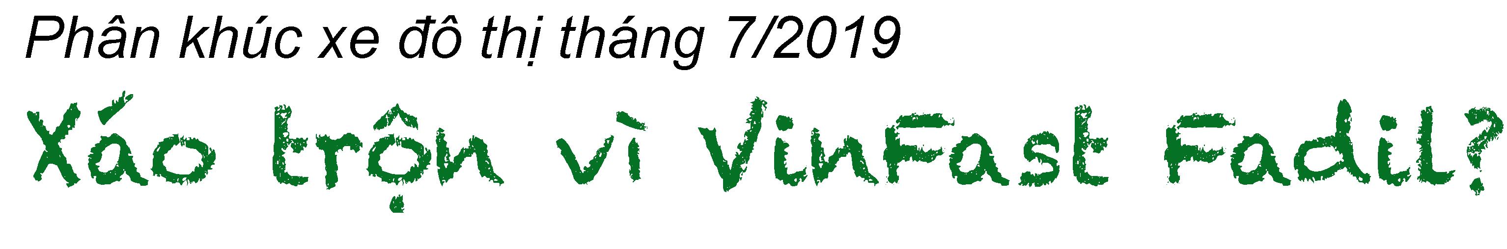 Phân khúc xe đô thị tháng 7/2019: Xáo trộn vì VinFast Fadil? - 1