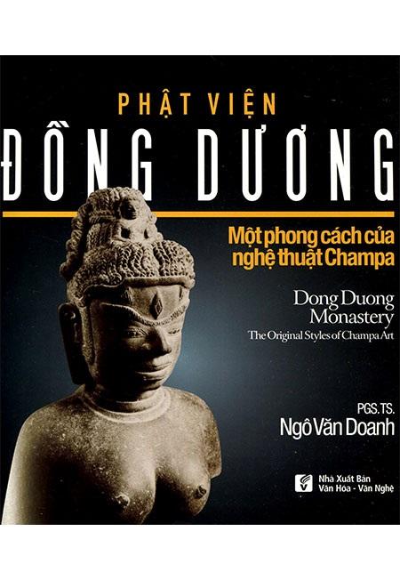 """Công trình """"Phật viện Đông Dương – Một phong cách của nghệ thuật Chăm Pa"""" – tác giả Ngô Văn Doanh đã xuất dắc giành giải Nhất. Ảnh: TL."""