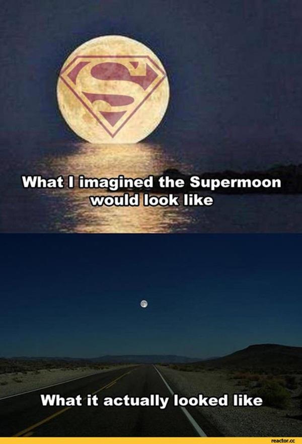 Ảnh chế về những gì tưởng tượng về siêu trăng và thực tế phũ phàng được dân mạng chia sẻ.