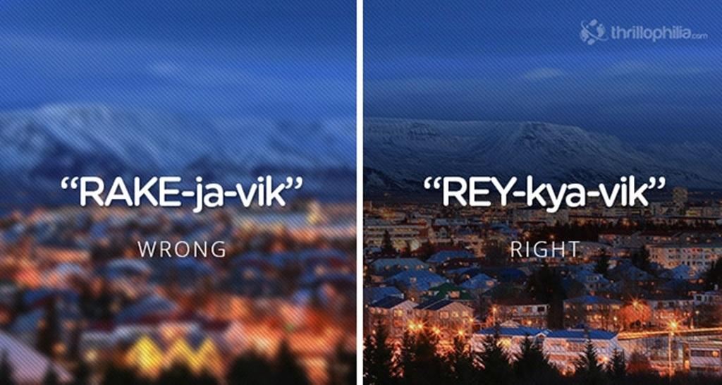 Thủ đô của Iceland có cách đọc đúng là Rey-kya-vik