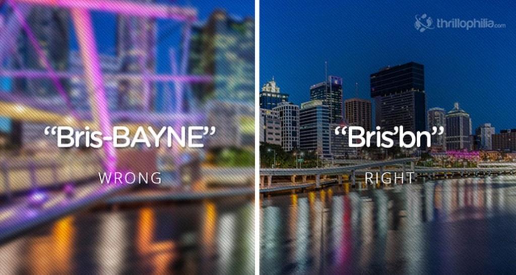 Thành phố Brisbane của Australia phải đọc là Bris'bn