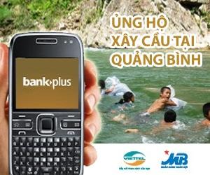 Cùng hỗ trợ xây cầu ở Quảng Bình bằng dịch vụ BankPlus - 1