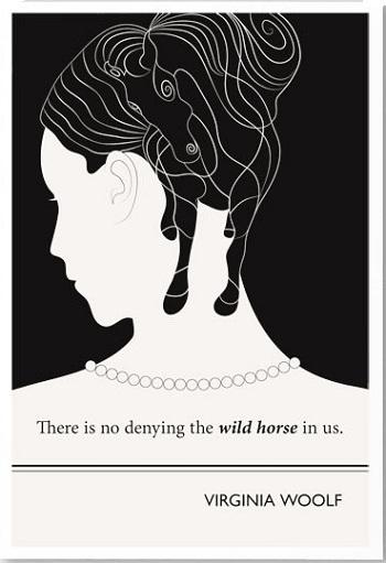 Trong mỗi chúng ta đều có một chú ngựa hoang - Nhà văn Anh Adeline Virginia Woolf (1882-1941)