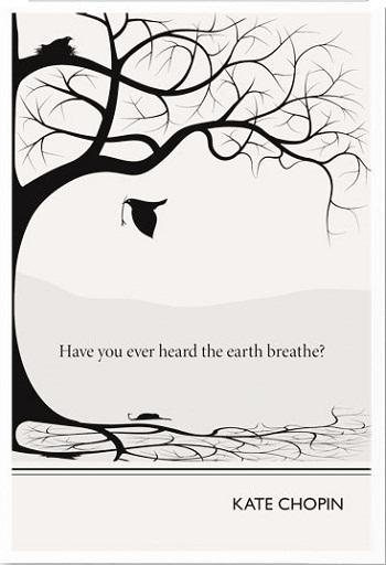Bạn đã bao giờ thử lắng nghe đất thở? - Nhà văn Mỹ Kate Chopin (1850-1904)