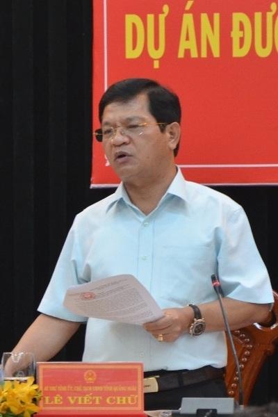 Ông Lê Viết Chữ - Chủ tịch UBND tỉnh Quảng Ngãi báo cáo và đề nghị Chính phủ.