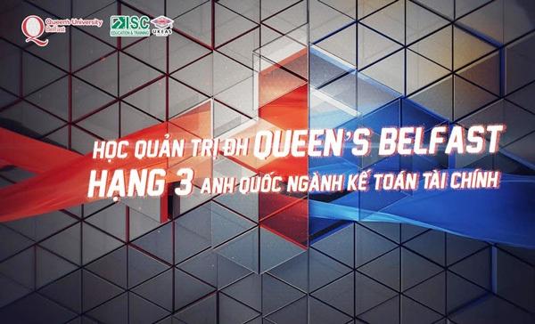 Học Quản trị ĐH Queen's Belfast – hạng 3 Anh Quốc ngành Kế toán Tài chính - 1