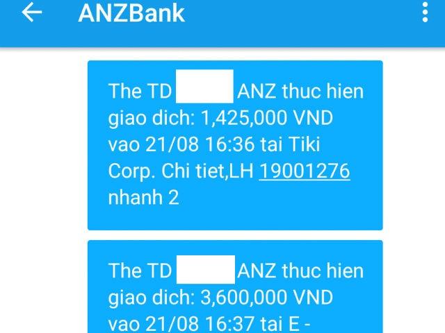 Lúc 16h41 ngày 21/8, anh Linh bỗng nhận được 4 tin nhắn từ dịch vụ SMS Banking của ANZ thông báo có giao dịch tại tiki.vn và cungmua.com, các giao dịch lần lượt là 1.425.000 đồng, 3.600.000 đồng, 5.325.000 đồng và 1.425.000 đồng.