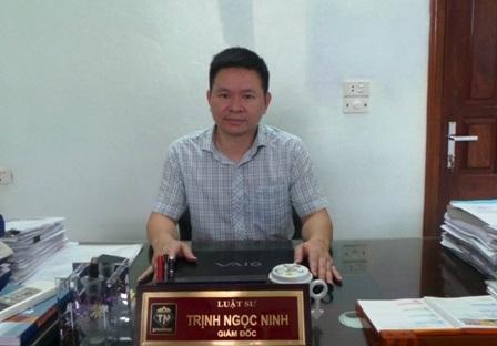 Luật sư Trịnh Ngọc Ninh - Giám đốc Công ty Luật hợp danh Hoàng gia, thuộc đoàn luật sư tỉnh Thanh Hóa.