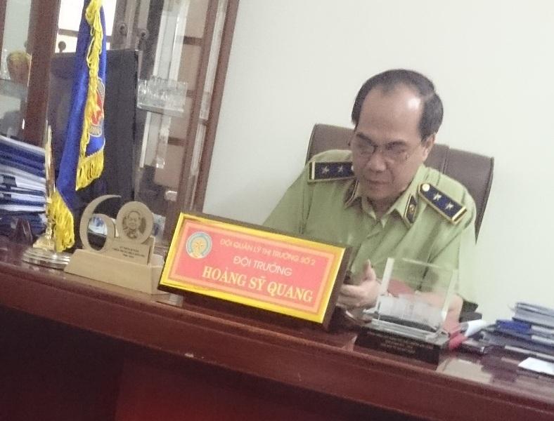 Ông Hoàng Sỹ Quang - Đội trưởng Đội Quản lý thị trường số 2, Chi cục Quản lý thị trường Thanh Hóa