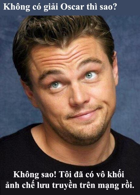 Trong khi các bạn đồng nghiệp nhận về tượng vàng, liệu ai có được nhiều ảnh chế như Leo? Đó có lẽ cũng là một sự… an ủi.