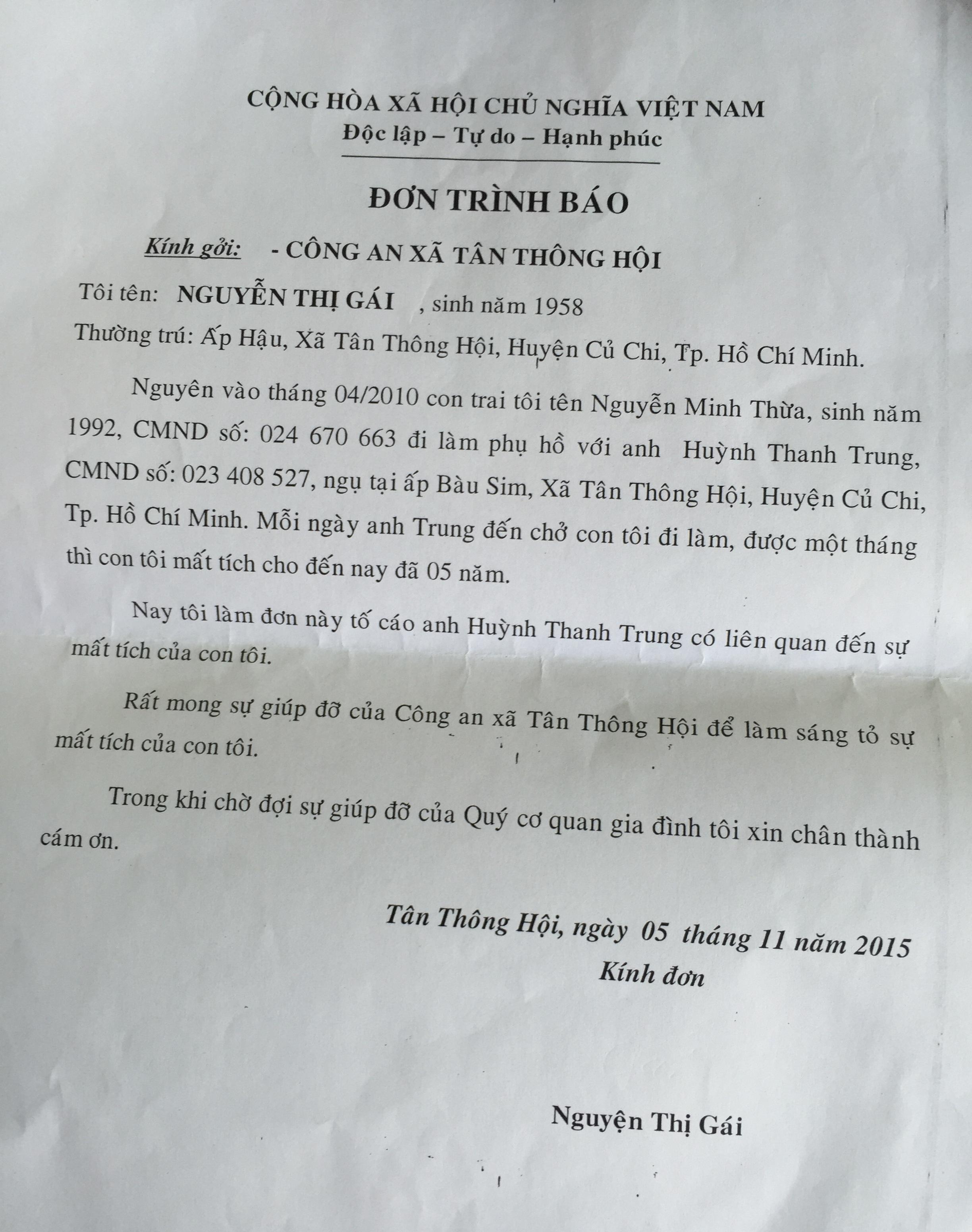 Mới đây bà Gái đã làm đơn gởi đến Công an xã, huyện Củ Chi để nhờ làm rõ sự việc mất tích của con mình.