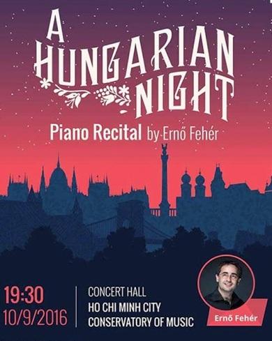 Đêm nhạc có sự biểu diễn của Ernő Fehér – người đã nhận được sự ca ngợi nồng nhiệt khắp Châu Âu, Châu Á, và Hoa Kỳ bằng tài năng và phong cách âm nhạc đặc trưng của mình.