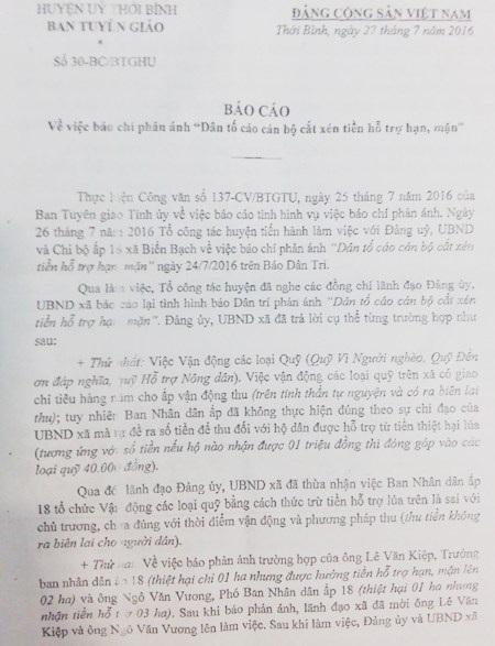 Báo cáo kết luận thông tin phản ánh trên báo Dân trí của Ban Tuyên giáo huyện Thới Bình. Theo đó, huyện này kết luận, báo phản ánh đúng và yêu cầu lãnh đạo địa phương chỉ đạo xử lý những cán bộ sai phạm.