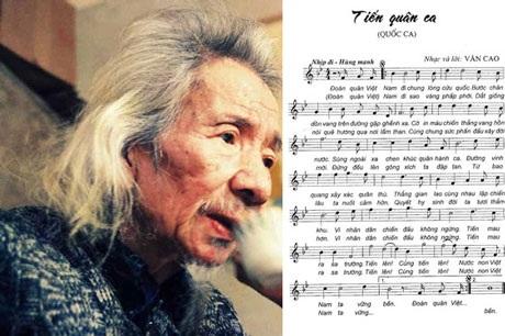 Tác phẩm Tiến quân ca của cố nhạc sĩ Văn Cao đã được chọn làm Quốc ca nước Cộng hòa xã hội chủ nghĩa Việt Nam.