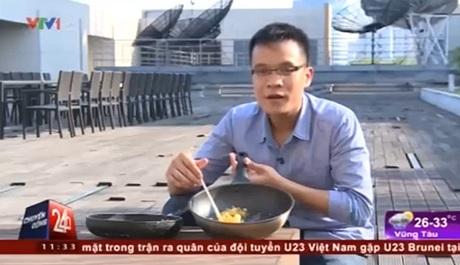 Phóng viên VTV rán trứng và thịt bằng ánh nắng 40 độ