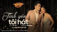 Tình yêu tôi hát - Hồng Nhung - Lam Trường