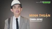 KTiếc nhớ nghệ sĩ Minh Thuận sau 3 năm ngày mất (2016-2019)