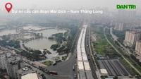 Toàn cảnh những công trình giao thông nghìn tỷ ở Thủ đô