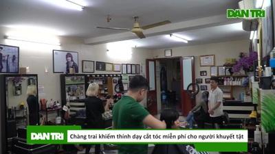 Chàng trai khiếm thính dạy cắt tóc miễn phí cho người khuyết tật ở Hà Nội