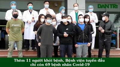 Thêm 11 người khỏi bệnh, Bệnh viện tuyến đầu chỉ còn 69 bệnh nhân Covid-19