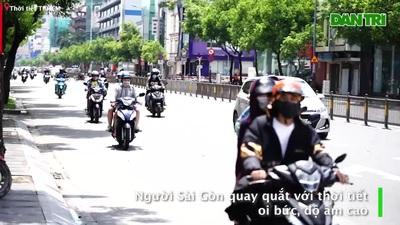 Người Sài Gòn quay quắt với thời tiết oi bức, độ ẩm cao