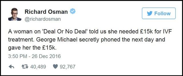 """""""Một phụ nữ tham gia chương trình 'Deal Or No Deal' đã chia sẻ trường hợp của chị với chúng tôi rằng chị cần 15.000 bảng Anh (hơn 420 triệu đồng) để thực hiện thụ tinh trong ống nghiệm. George Michael đã bí mật gọi điện đến cho chúng tôi ngay hôm sau và dành tặng cho chị ấy đúng 15.000 bảng Anh""""."""