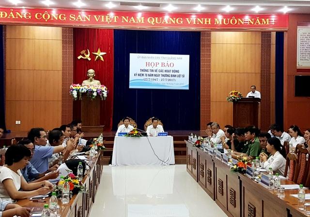Tỉnh Quảng Nam họp báo thông tin về các hoạt động của địa phương kỷ niệm 70 năm ngày Thương binh - Liệt sỹ