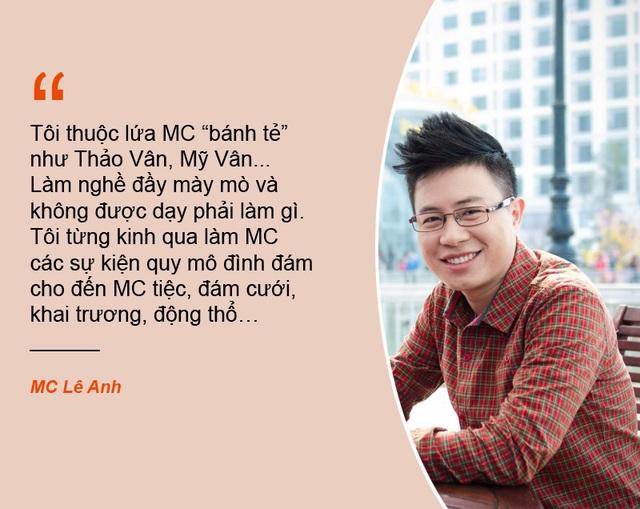 """Xem thêm: MC Lê Anh: """"Tôi như con thiêu thân cứ lao đi lao lại…"""""""