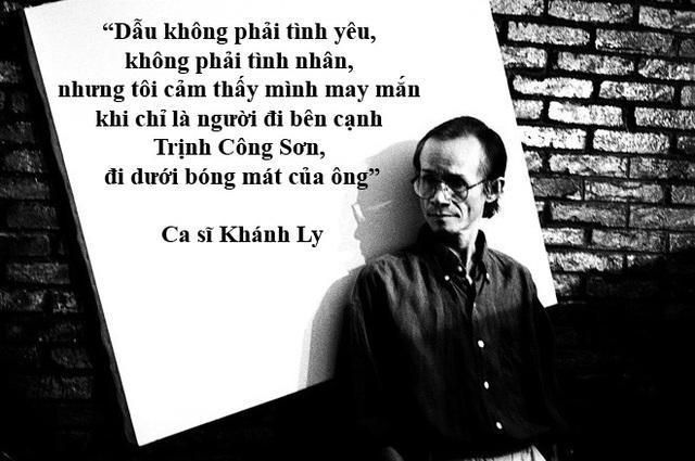 Xem thêm: Ca khúc duy nhất Trịnh Công Sơn viết tặng Khánh Ly là… sự trách móc!