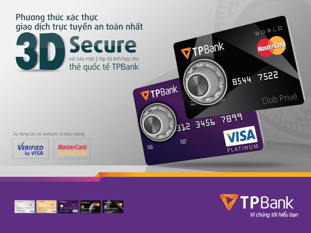 3D Secure với bảo mật 2 lớp đã tích hợp cho thẻ quốc tế TPBank