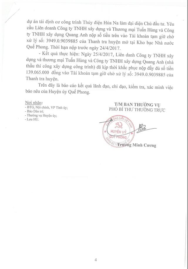 Báo cáo kết quả cũng nói rõ, đối với Công ty cổ phần thủy điện Hủa Na trách nhiệm thuộc về ông Trịnh Bảo Ngọc - Phó giám đốc (nay là giám đốc); ông Vũ Đình Tuấn - Trưởng phòng đền bù giải phóng mặt bằng - Công ty cổ phần thủy điện Hủa Na.