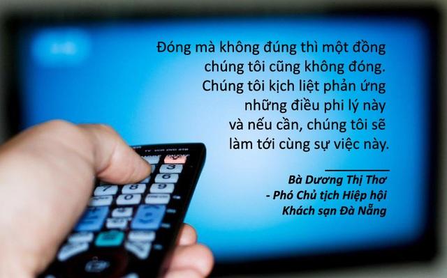 Xem thêm: Đà Nẵng kiên quyết không nộp một đồng phí tác quyền nào trên tivi ở khách sạn Sử dụng tivi tại phòng ngủ khách sạn phải đóng tiền tác quyền