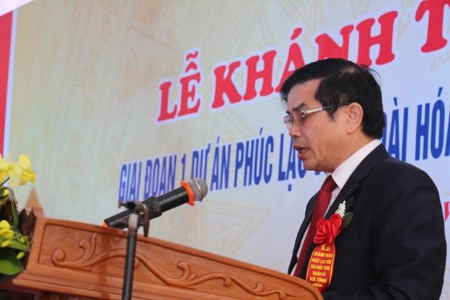 Ông Đặng Quốc Vinh, Phó chủ tịch UBND tỉnh đánh đánh giá cao sự nỗ lực, quyết tâm của nhà đầu tư đã triển khai dự án vượt tiến độ đề ra, đảm bảo an toàn, chất lượng cũng giá cao vai trò của dự án