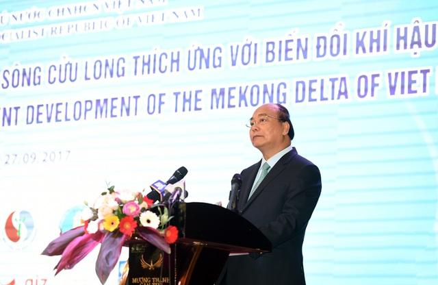 Thủ tướng Nguyễn Xuân Phúc cho biết, Chính phủ dành ưu tiên đặc biệt về các giải pháp giải quyết vấn đề ứng phó biến đổi khí hậu ở ĐBSCL