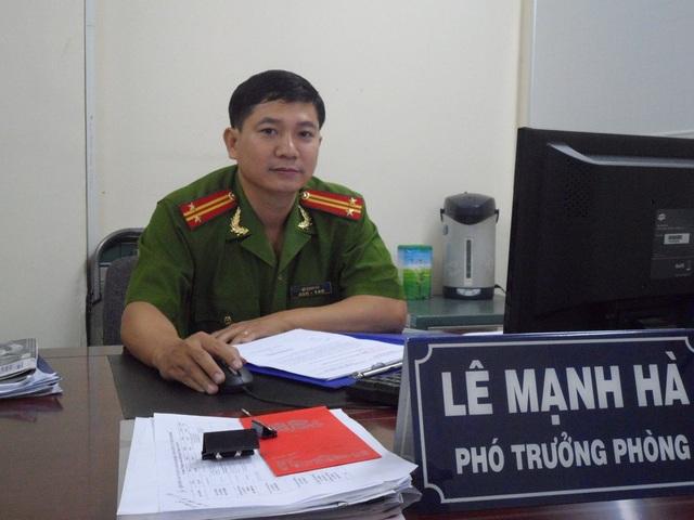 Trung tá Lê Mạnh Hà, Phó trưởng phòng pháp chế điều tra xử lý cháy nổ (Ảnh: Nguyễn Trà)