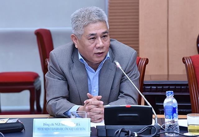 Ông Nguyễn Vinh Hà - Phó chủ nhiệm Ủy ban Khoa học, Công nghệ và Môi trường của Quốc hội.