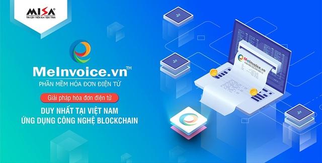 MeInvoice.vn – Giải pháp hóa đơn điện tử đầu tiên và duy nhất tại Việt Nam ứng dụng công nghệ Blockchain giúp gia tăng độ bảo mật, minh bạch và an toàn của hóa đơn điện tử