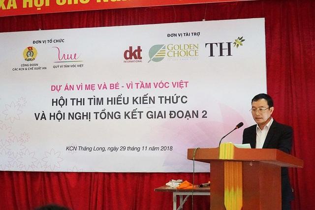 """""""Sau 07 tháng hoạt động, từ tháng 5-12/2018, dự án đã thực hiện 20 buổi truyền thông đến hơn 3.400 lượt NLĐ tham gia, gần 700 NLĐ được khám và tư vấn SKSS miễn phí, gần 10.000 tờ rơi cung cấp kiến thức, 3.500 bao cao su và 2.000 vỉ thuốc tránh thai được phát tận tay NLĐ"""" - Ông Đinh Quốc Toản, Chủ tịch Công đoàn các KCN&CX Hà Nội phát biểu khai mạc tại Hội nghị."""