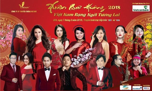 XUÂN QUÊ HƯƠNG 2018 – Việt Nam rạng ngời tương lai - 1