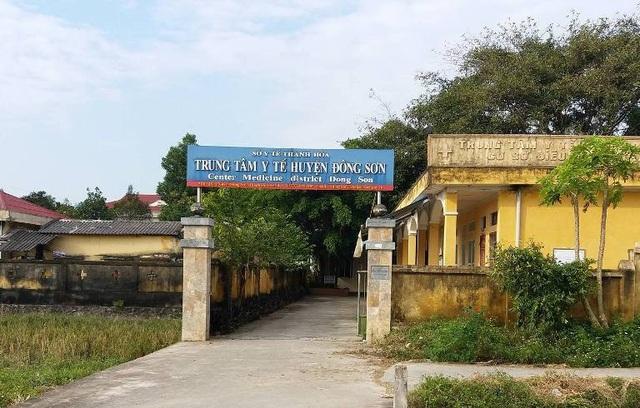 Trung tâm y tế huyện Đông Sơn- nơi xảy ra sự việc