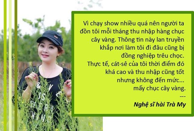Xem thêm: Nghệ sĩ Trà My nói về cát sê hàng chục cây vàng/tháng
