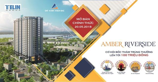 Cơ hội bốc thăm nhiều phần quà có giá trị tại sự kiện mở bán chính thức dự án Amber Riverside ngày 20/5/2018