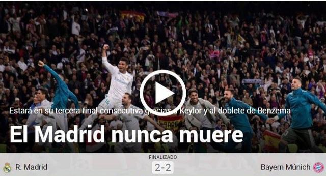 Tờ Marca (Tây Ban Nha) nổi bật với bài viết: Real Madrid bất tử. Họ cho rằng Los Blancos mang DNA của nhà vô địch và luôn biết cách chiến thắng